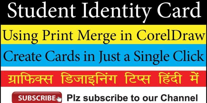 Creating School Identity Card with Print Merge Command in CorelDraw – Easiest Method: Video in Hindi