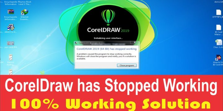 CorelDraw 2019 (64 Bit) has Stopped Working: 100% working solution
